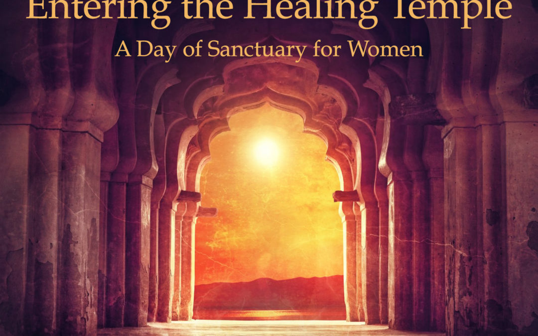 SOLD OUT – Entering The Healing Temple – A Day of Sanctuary for Women