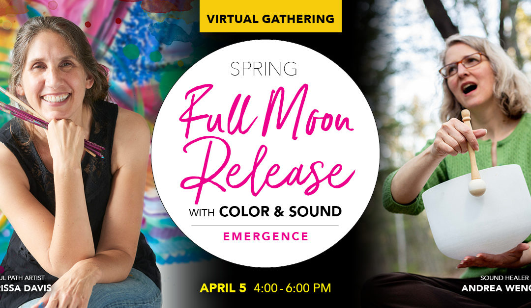 VIRTUAL: Full Moon Release with Color & Sound – Emergence