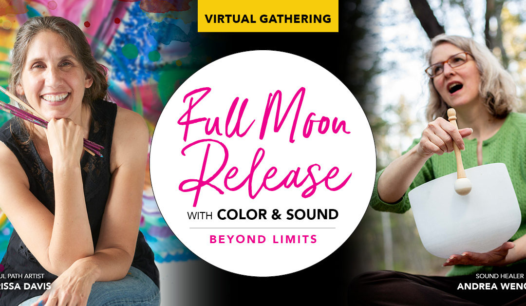 Virtual: Full Moon Release with Color & Sound – Beyond Limits